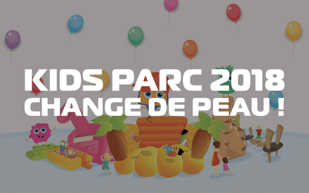 Kids Parc change de peau !
